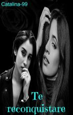 Te reconquistare-*Camren Fanfic*- /PAUSADO/ by Catalina-99