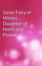 Genie Fairy of Wishes Daughter of North and Flower by ShelbeyTilson01
