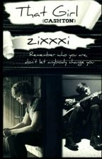 that girl «cashton» by zixxxi
