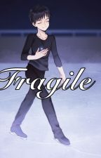 Fragile |Yuri!!! On ICE| by CrosszeriaLuka