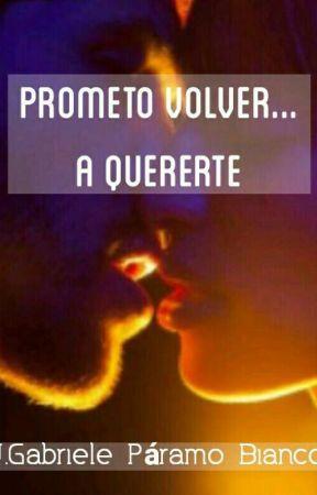 Prometo volver... A quererte (Prometo #1) by Gabrieleescritor