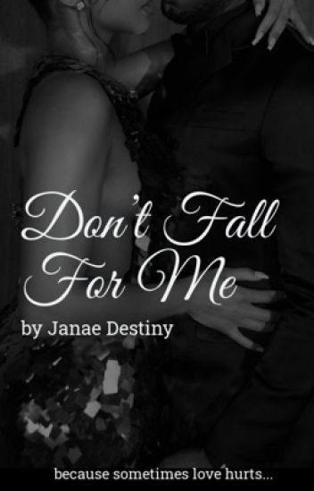 Don't Fall For Me (Completed)