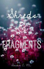  Shreds & Fragments   by Diamantress