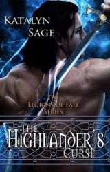 The Highlander's Curse (Legions of Fate) by katalynsage