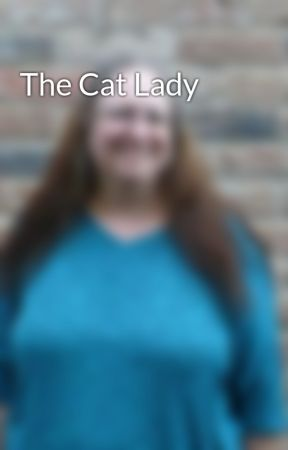 The Cat Lady by kvzsmith