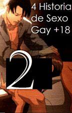4 Historias de sexo gay 2da parte, +18 by BiosmarFernandez