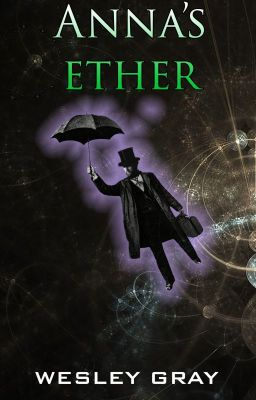 Anna's Ether - new book by Wesley Gray