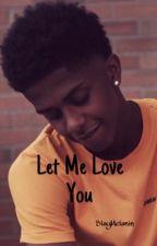 •Let Me Love You• {Pryce} by SlayMelanin