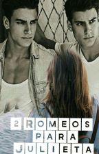 Dos Romeos para Julieta by Adrianawolf25