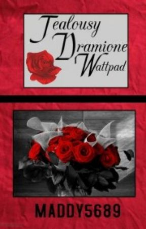 Jealousy {A Dramione Fanfiction} by Maddy5689