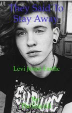 They said to stay away ~Levi Jones Fanfic~ by TheTideAli