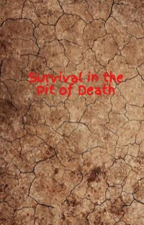 Survival in the Pit of Death by LolisMeow
