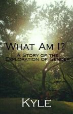 What Am I? by AsexualMemeTrash