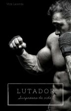 Lutador - Surprises Of Life.. (Completo) by viickls