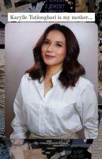 KARYLLE TATLONGHARI is my mother [Under Editing] by itsmargatatlonghari
