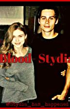 Blood - Stydia {Completed} by stydia_voidd