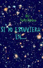 si yo estuviera en ... by SahySaha