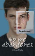 No me abandones: El mal acecha [Riggers Awards] by DeadNight_