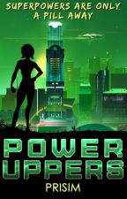 Power Uppers | ✔️ | #Wattys2018 by Prisim