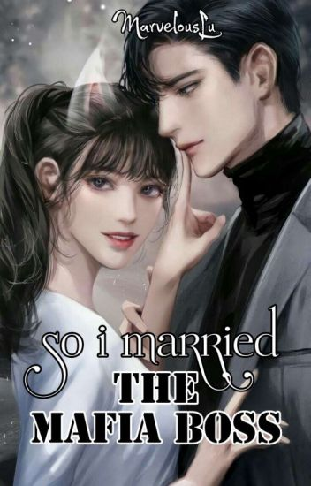 So I Married The Mafia Boss [COMPLETED]