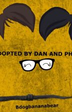 Adopted by Dan and Phil by Bdogbananabear