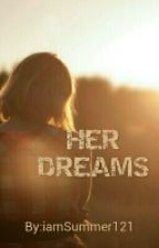 Her Dreams  by iamSummer121