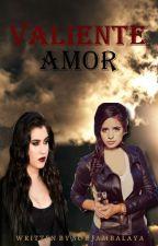Valiente Amor (Camren) by SoeJambalaya