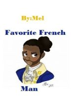Favorite French Man (Lafayette x reader) by Aphmau_Owner