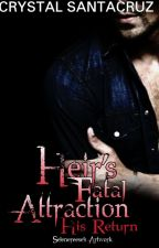 Heir's Fatal Attraction: His Return by Santacruz23