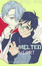 MELTED HEART ::yuri x victor (yaoi) (SMUT)  by SociallyAwkward-nerd
