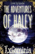 The Adventures of Haley by XxGeminia