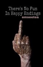 There's No Fun in Happy Endings by LazerKitten