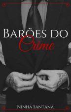 Barões do crime  by ninha-s