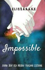 Impossible by Elissaaaxx