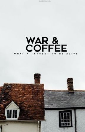WAR & COFFEE by ellechanel