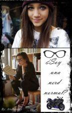 ¿soy una nerd normal? by Arurosas