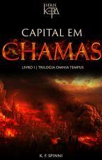 Capital em Chamas - Livro 1 by seriekera