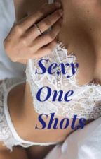 Sex one shots by GirlBeans