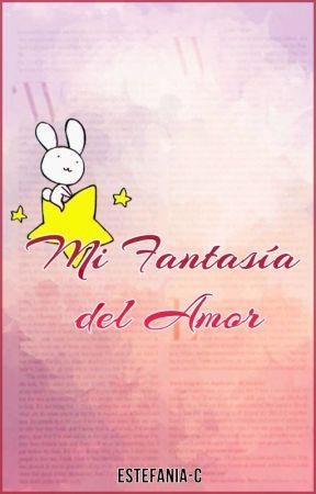 Mi fantasía del Amor by Estefania-C