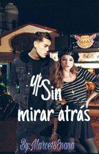 Sin Mirar Atras #Ma2018  by Marce18Enana