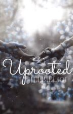 Uprooted by jillbill101