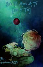 Solo te amo a ti shu y tn [Diabolik lovers] by yuisakamaki103