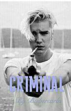 CRIMINAL  ||Justin Bieber & Tu|| by Biebercarla