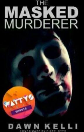 The Masked Murderer  by DawnKelli