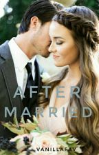 After Married by VanillaFav