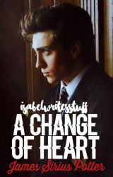 A Change of Heart [James Potter II] by isabelwritesstuff