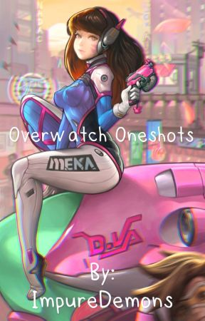 Overwatch x Reader ONESHOTS (OPEN) by ImpureDemons