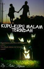 KUPU-KUPU MALAM TERINDAH (SLOW UPDATE) by Author_rahasia
