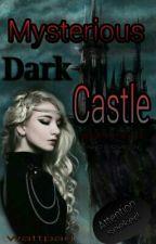 Mysterious Dark Castle  by GoldenTears13