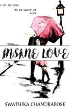 Insane Love... by riyanthra1999